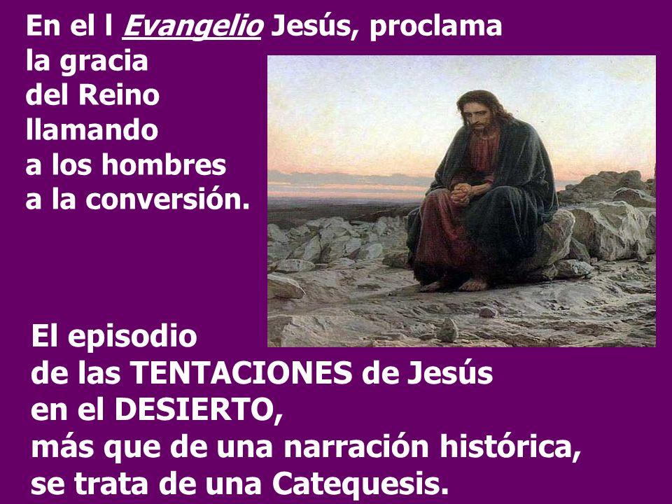 En el l Evangelio Jesús, proclama la gracia del Reino llamando a los hombres a la conversión.