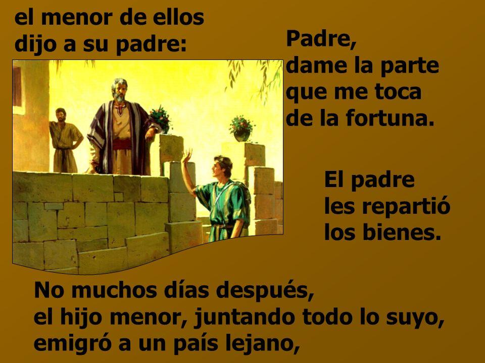 Jesús les dijo esta parábola: - Un hombre tenía dos hijos;