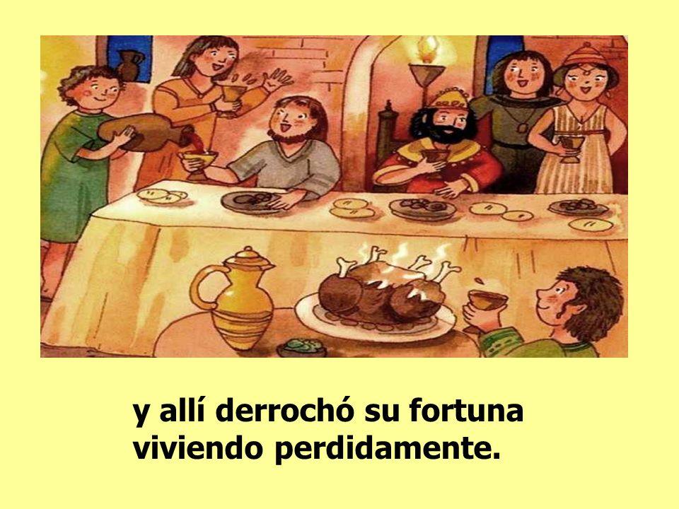 el menor de ellos dijo a su padre: Padre, dame la parte que me toca de la fortuna. El padre les repartió los bienes. No muchos días después, el hijo m