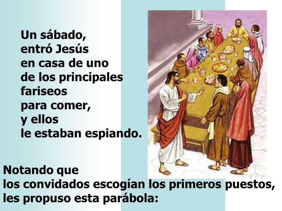 En el Evangelio, Jesús es convidado a un banquete en la casa de un fariseo. Cuenta dos pequeñas PARÁBOLAS: En la primera Jesús se dirige a los comensa