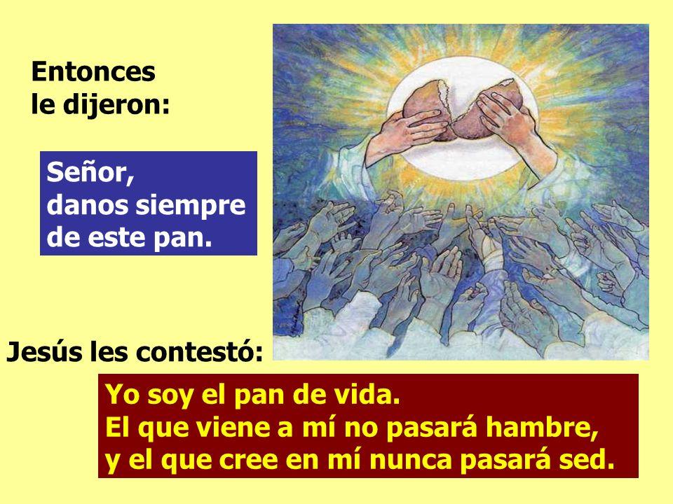 Porque el pan de Dios es el que baja del cielo y da vida al mundo.