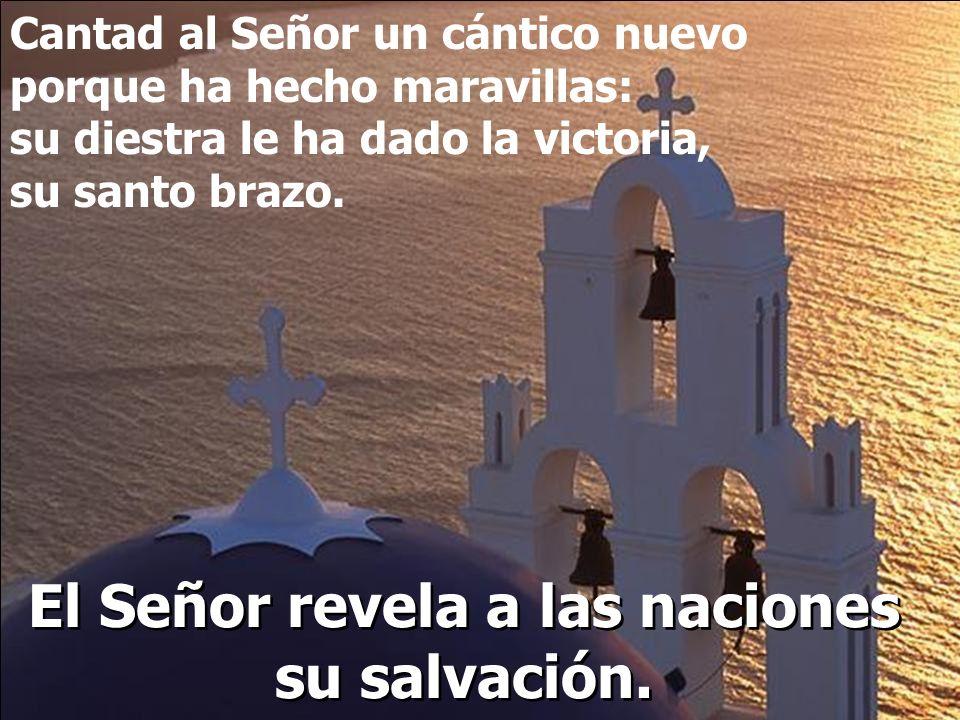 El Señor revela a las naciones su salvación. Salmo 97