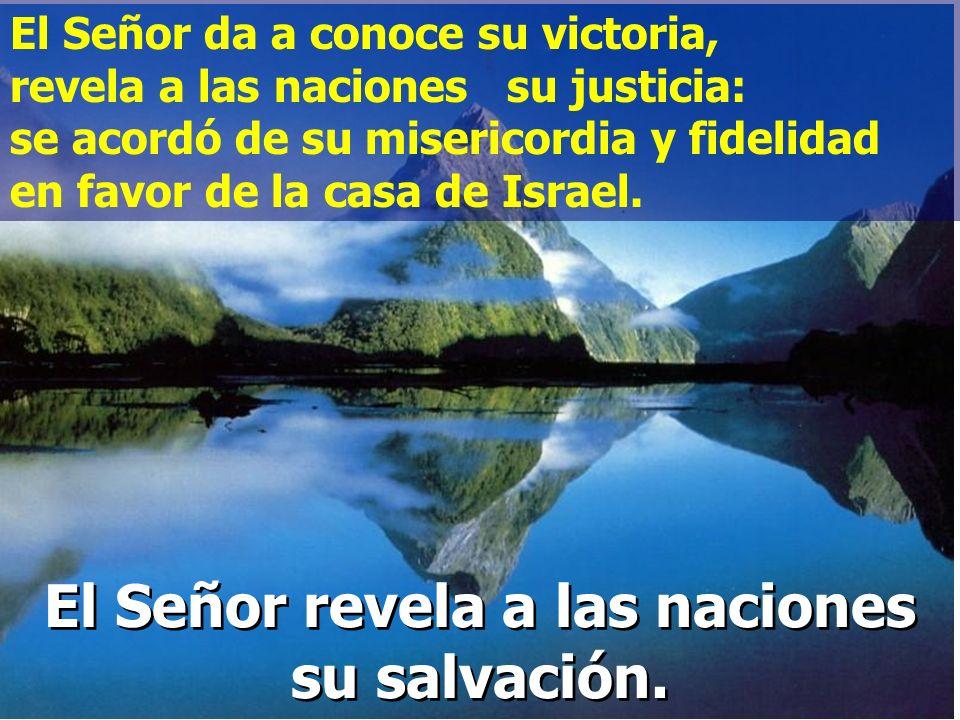 Cantad al Señor un cántico nuevo porque ha hecho maravillas: su diestra le ha dado la victoria, su santo brazo. El Señor revela a las naciones su salv