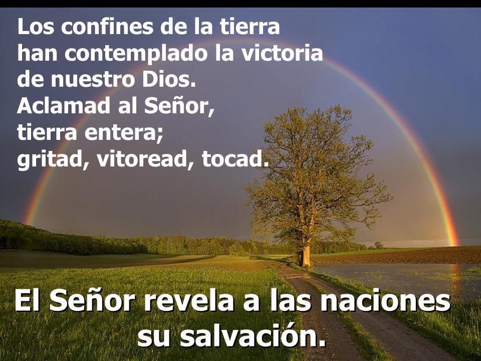 El Señor da a conoce su victoria, revela a las naciones su justicia: se acordó de su misericordia y fidelidad en favor de la casa de Israel. El Señor