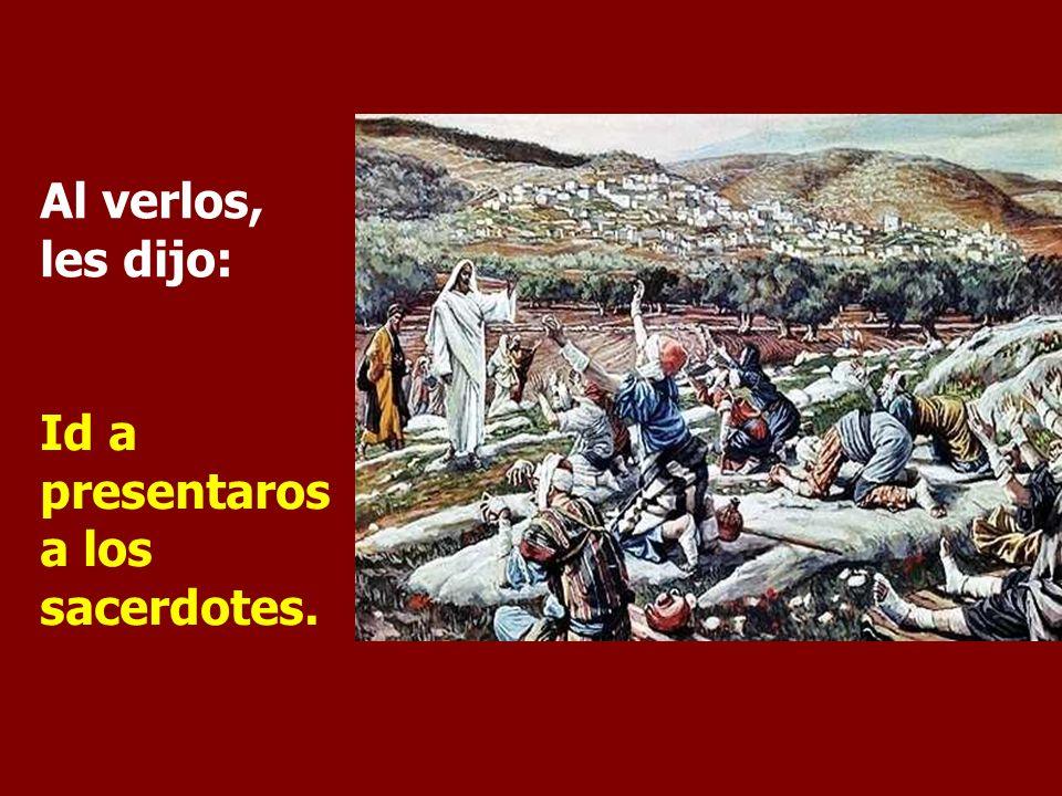 - Jesús, maestro, ten compasión de nosotros. Yendo Jesús camino de Jerusalén, pasaba entre Samaria y Galilea. Cuando iba a entrar en un pueblo, vinier