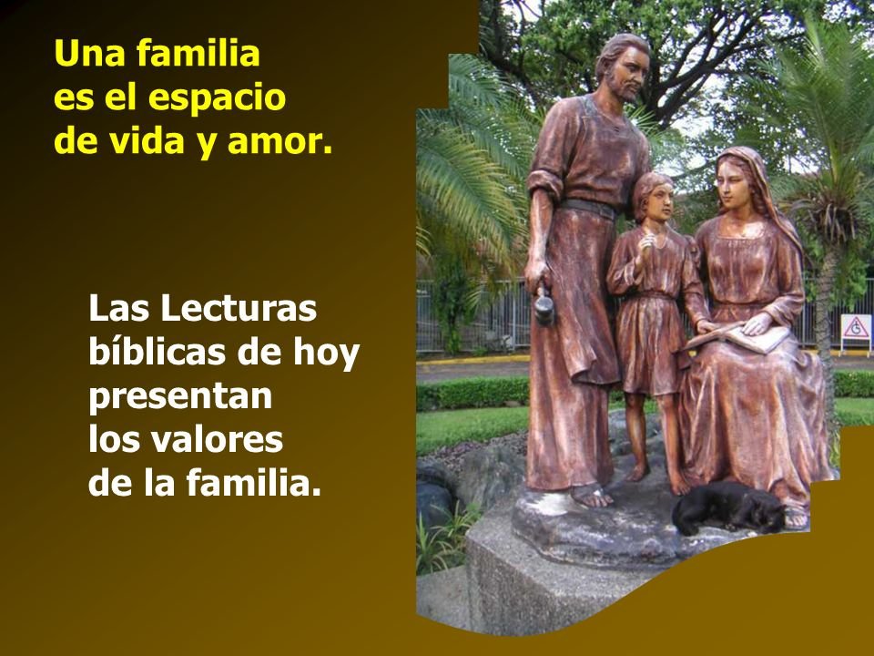 Una familia es el espacio de vida y amor.