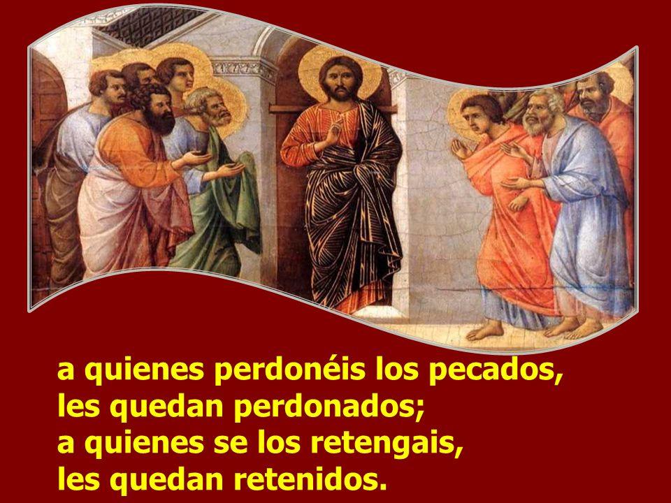 Y, dicho esto, exhaló su aliento sobre ellos y les dijo: Recibid el Espíritu Santo;