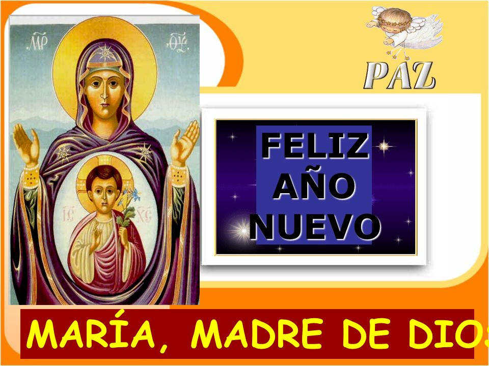 MARÍA, MADRE DE DIOS FELIZAÑONUEVO