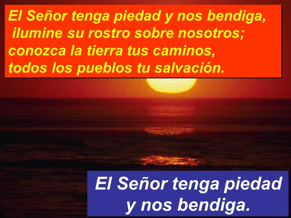 Salmo 66 El Señor tenga piedad y nos bendiga.