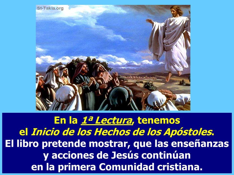 sino el comienzo de un nuevo modo de la presencia de Jesús. La Ascensión no es un alejamiento o una despedida,