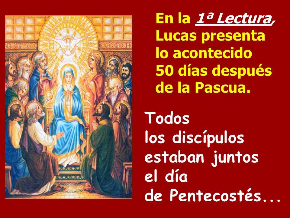 En la 1ª Lectura, Lucas presenta lo acontecido 50 días después de la Pascua.