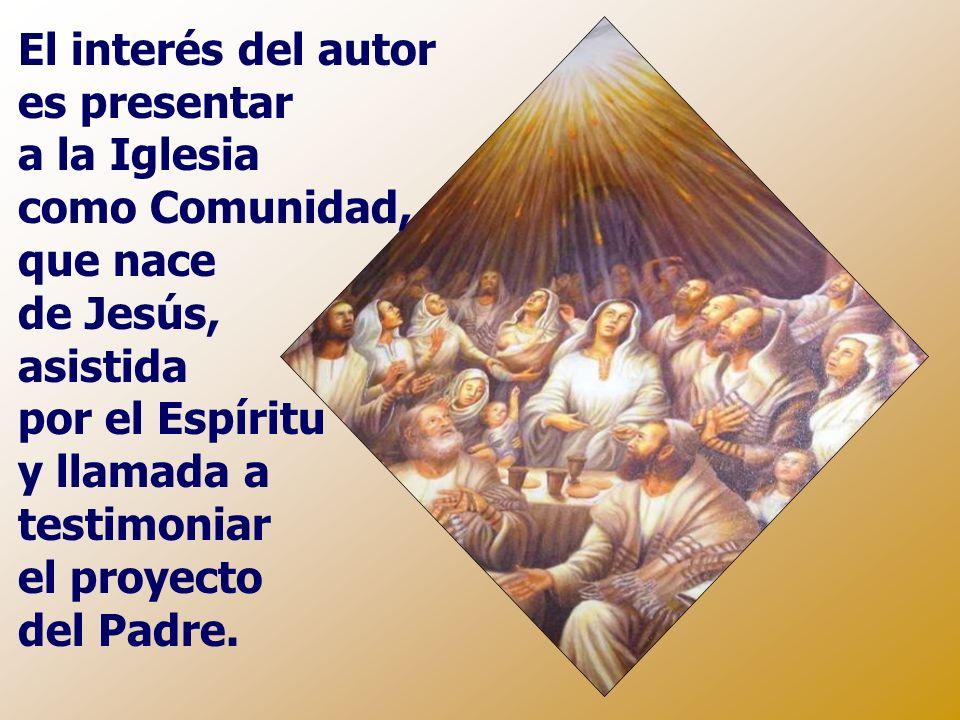 El interés del autor es presentar a la Iglesia como Comunidad, que nace de Jesús, asistida por el Espíritu y llamada a testimoniar el proyecto del Padre.