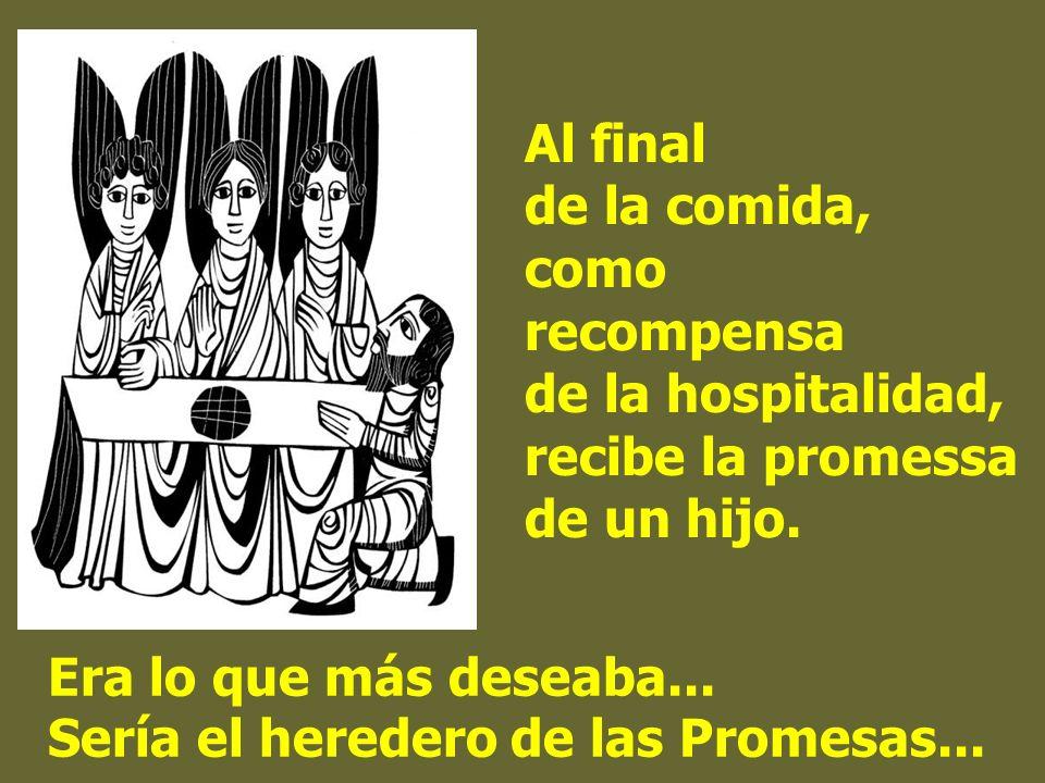 Al final de la comida, como recompensa de la hospitalidad, recibe la promessa de un hijo.