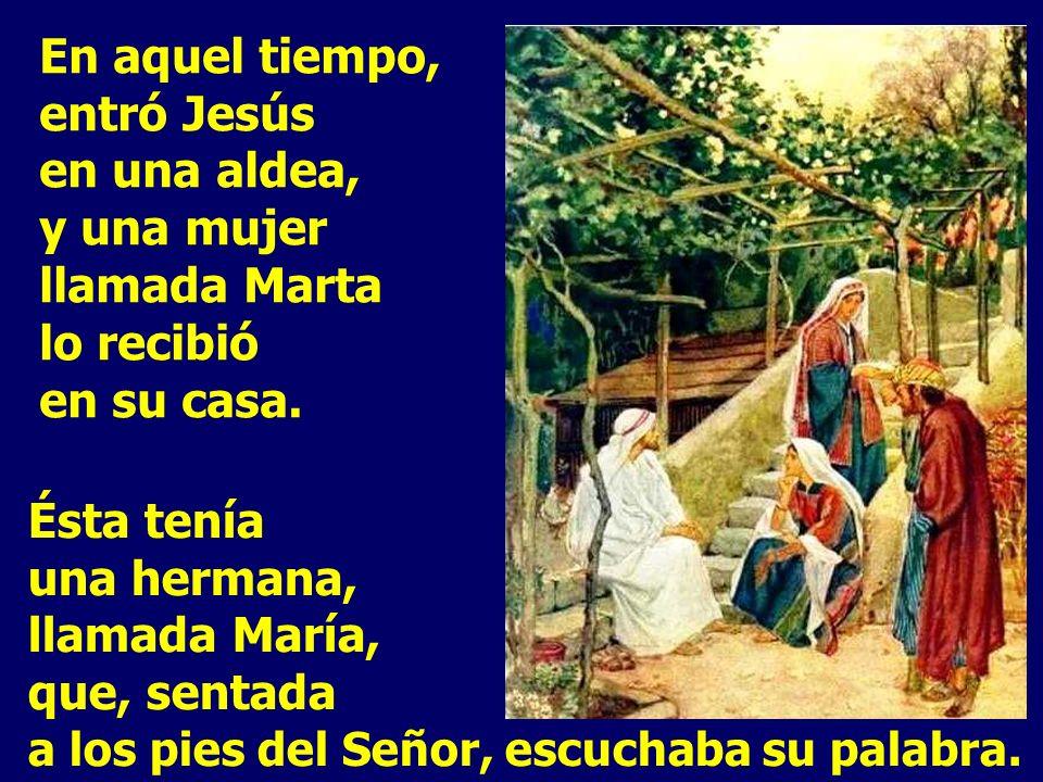 - MARTA se ocupa de los trabajos para acoger bien al visitante en su CASA. - MARÍA, se sienta a los pies del Maestro y acoge la Palabra de Jesús en su