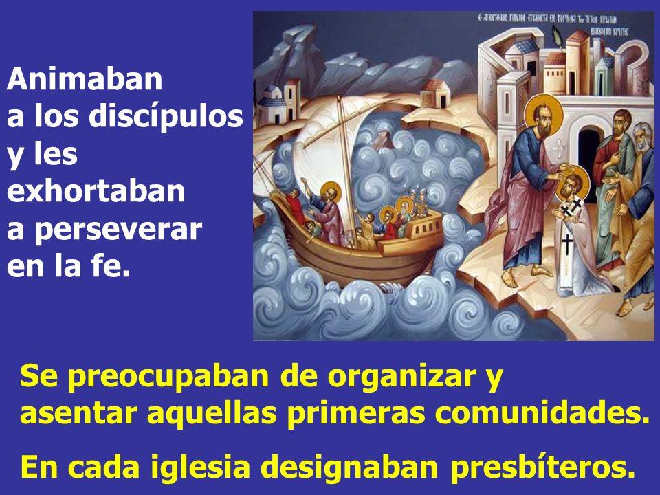 La 1ª Lectura muestra el final del 1 er viaje misionero de Pablo y Bernabé. Lo iniciaron con trabajos, luchas y persecuciones.
