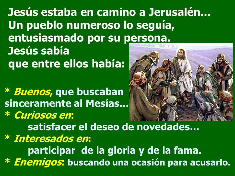 * Buenos, que buscaban sinceramente al Mesías...* Curiosos en: satisfacer el deseo de novedades...