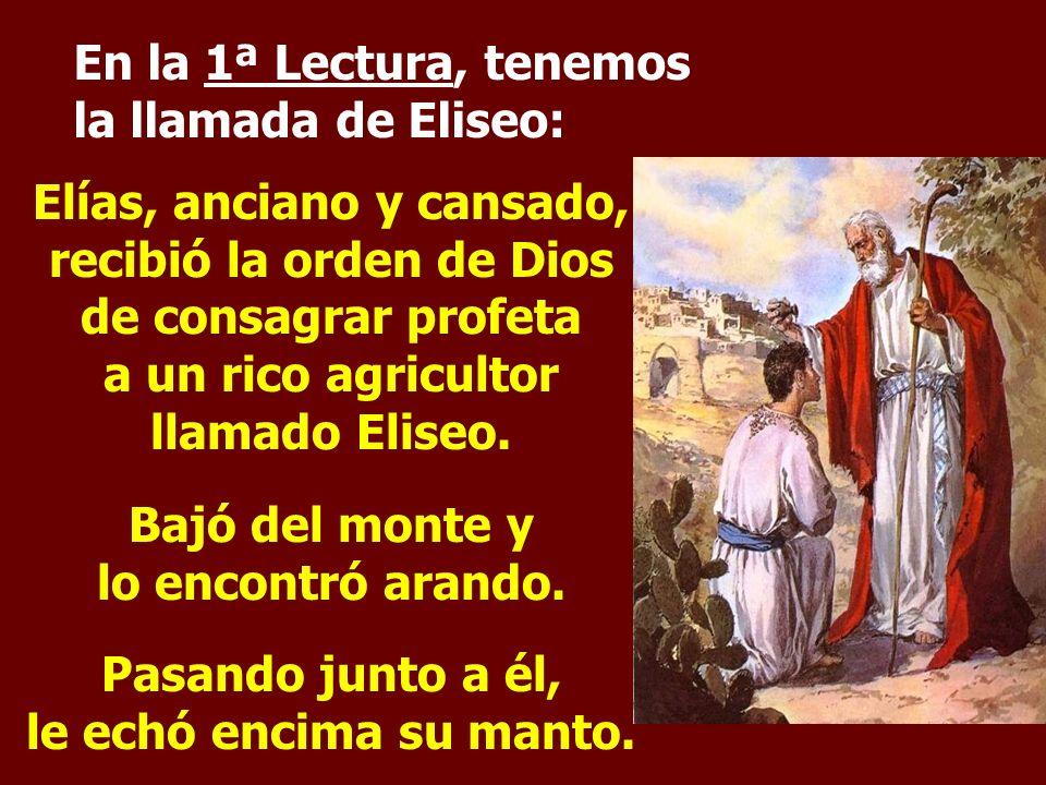 A lo largo de la Historia, Dios siempre HA LLAMADO a personas para realizar sus planes. La Liturgia de hoy muestra varios ejemplos.