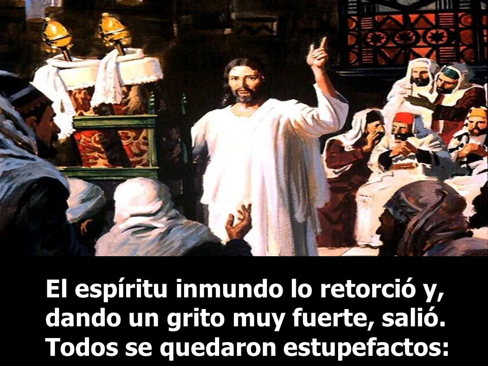 «Cállate y sal de él». Jesús lo increpó: