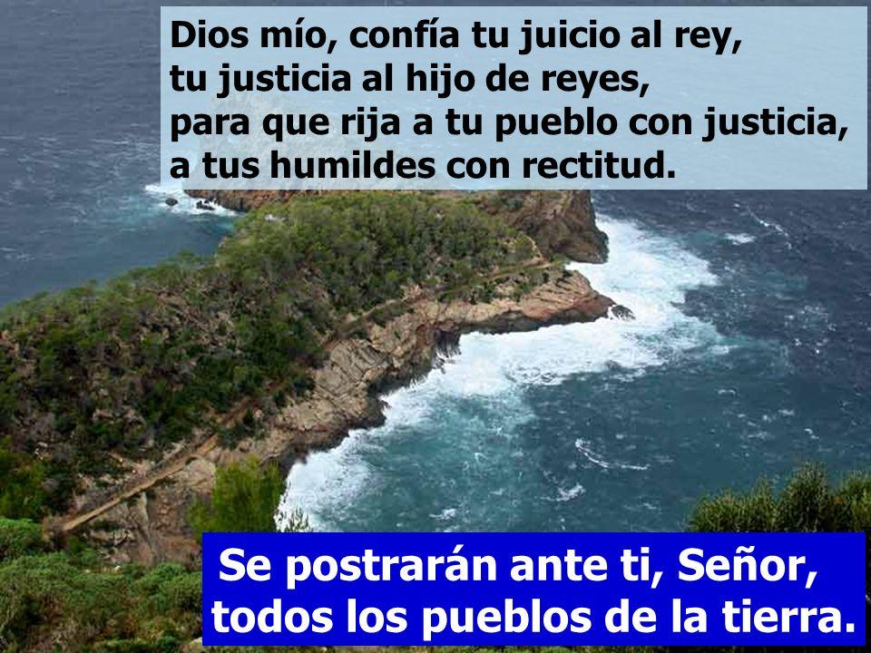Salmo 71 Se postrarán ante ti, Señor, todos los pueblos de la tierra.