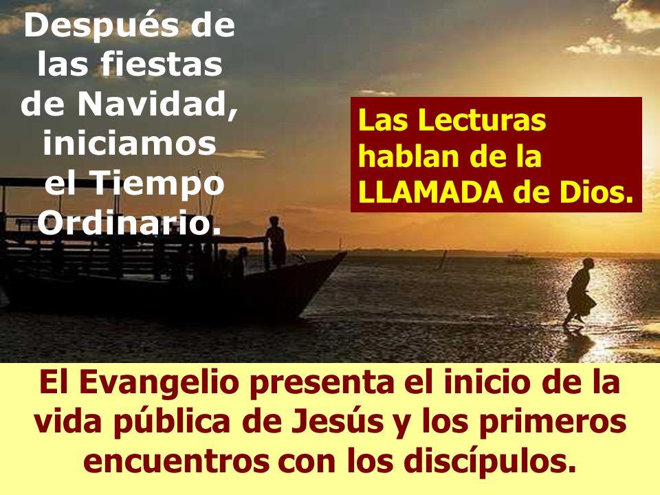 El Evangelio presenta el inicio de la vida pública de Jesús y los primeros encuentros con los discípulos.