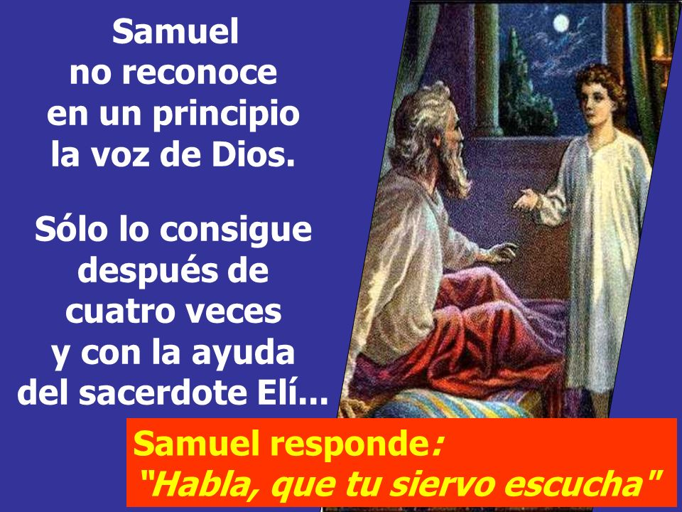 1ª Lectura: SAMUEL, en el silencio de la noche, se ENCUENTRA con que Dios le llama