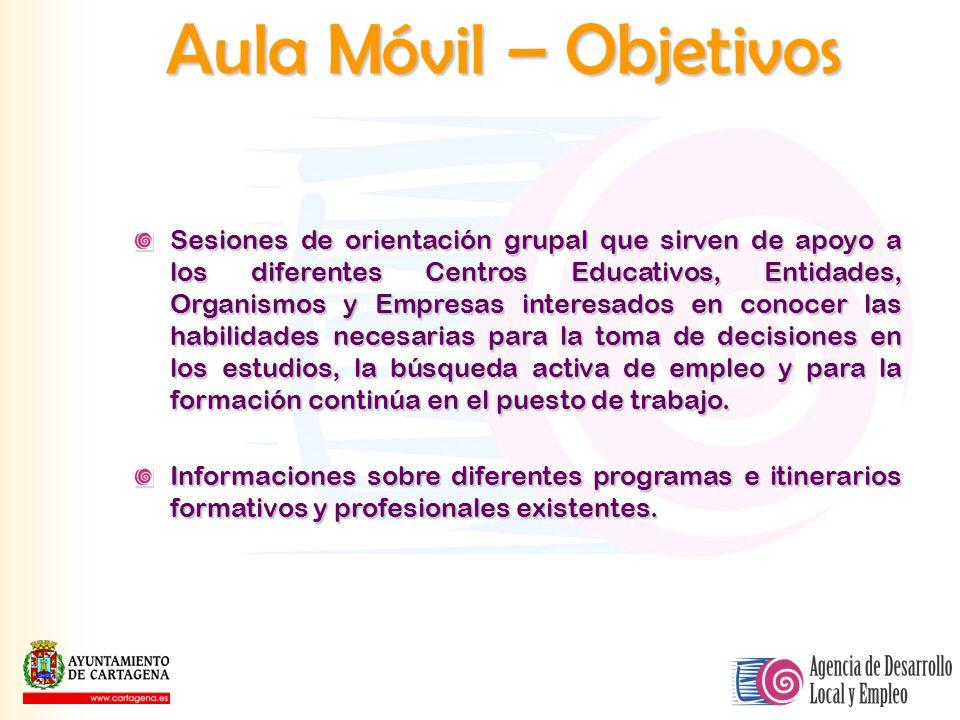Aula Móvil – Objetivos Sesiones de orientación grupal que sirven de apoyo a los diferentes Centros Educativos, Entidades, Organismos y Empresas intere