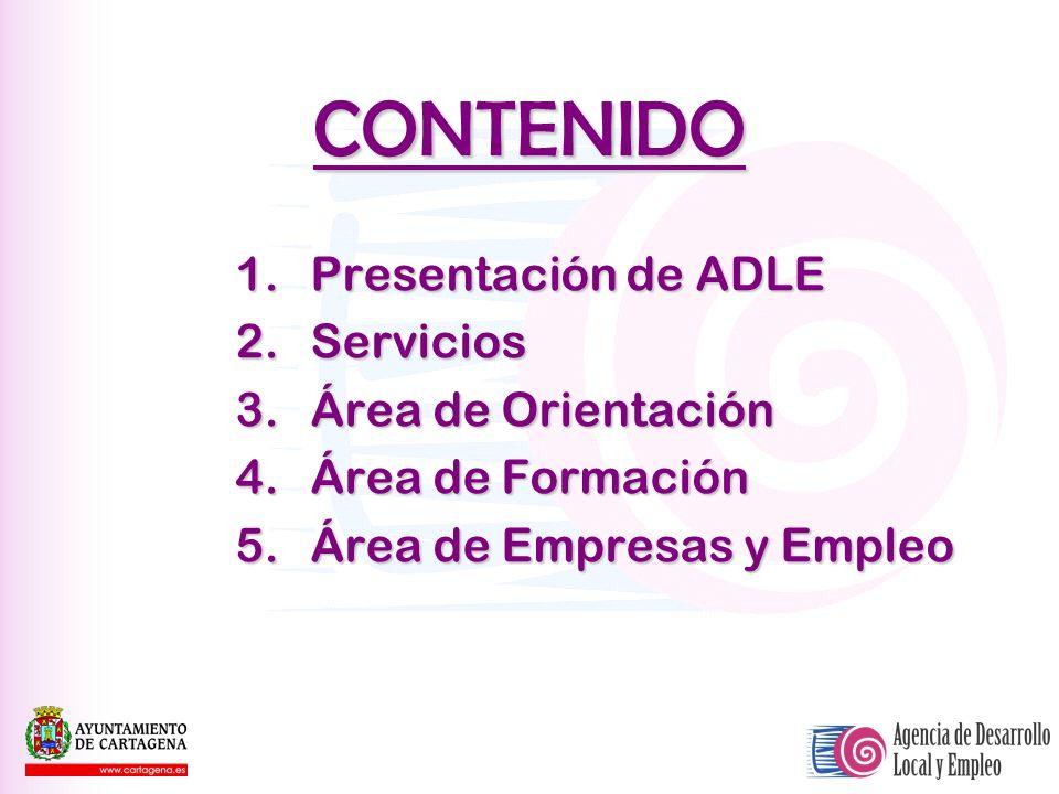 CONTENIDO 1.Presentación de ADLE 2.Servicios 3.Área de Orientación 4.Área de Formación 5.Área de Empresas y Empleo