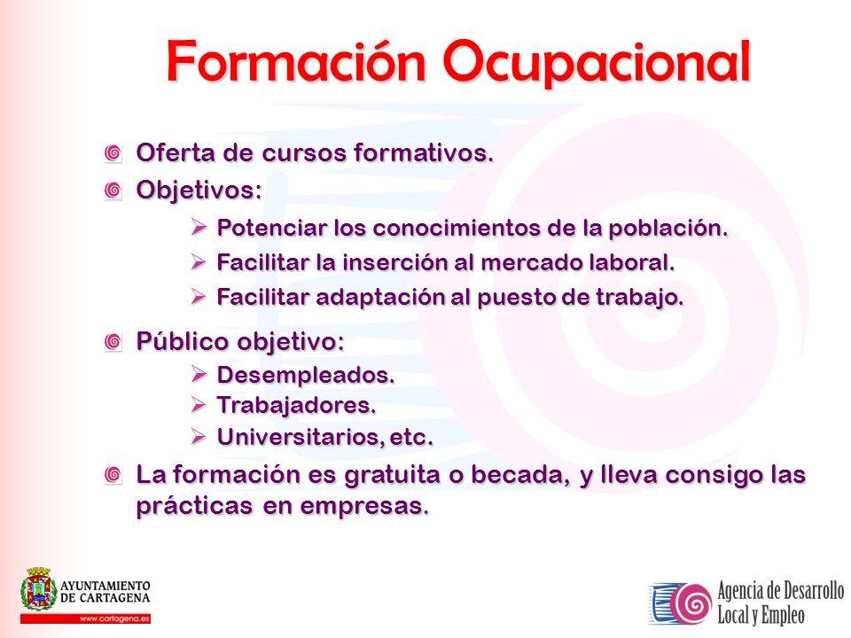 Formación Ocupacional Oferta de cursos formativos. Objetivos: Potenciar los conocimientos de la población. Potenciar los conocimientos de la población