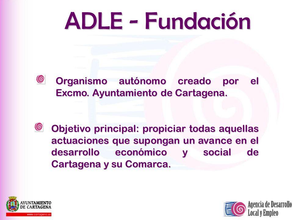 ADLE - Fundación Organismo autónomo creado por el Excmo. Ayuntamiento de Cartagena. Objetivo principal: propiciar todas aquellas actuaciones que supon