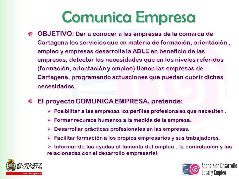 OBJETIVO: Dar a conocer a las empresas de la comarca de Cartagena los servicios que en materia de formación, orientación, empleo y empresas desarrolla