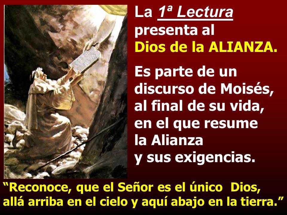 La 1ª Lectura presenta al Dios de la ALIANZA.