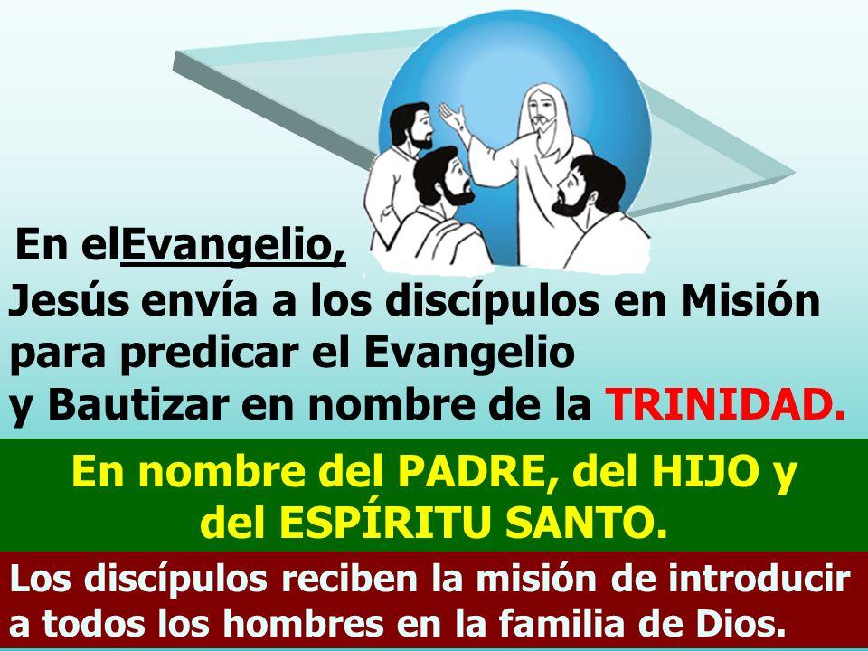 Los discípulos reciben la misión de introducir a todos los hombres en la familia de Dios.