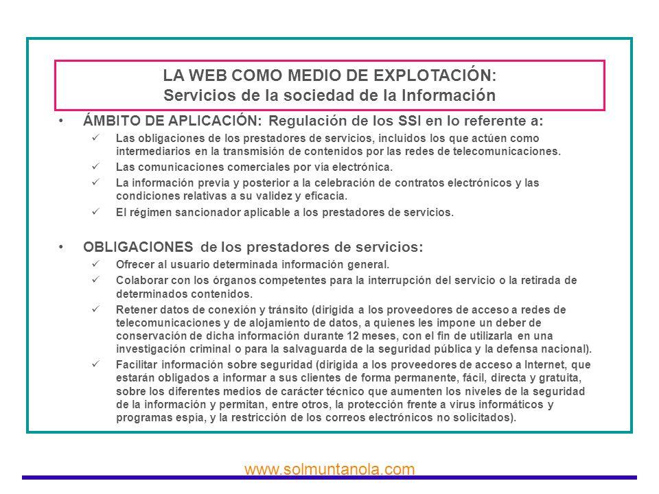 www.solmuntanola.com LA WEB COMO MEDIO DE EXPLOTACIÓN: Servicios de la sociedad de la Información ÁMBITO DE APLICACIÓN: Regulación de los SSI en lo re