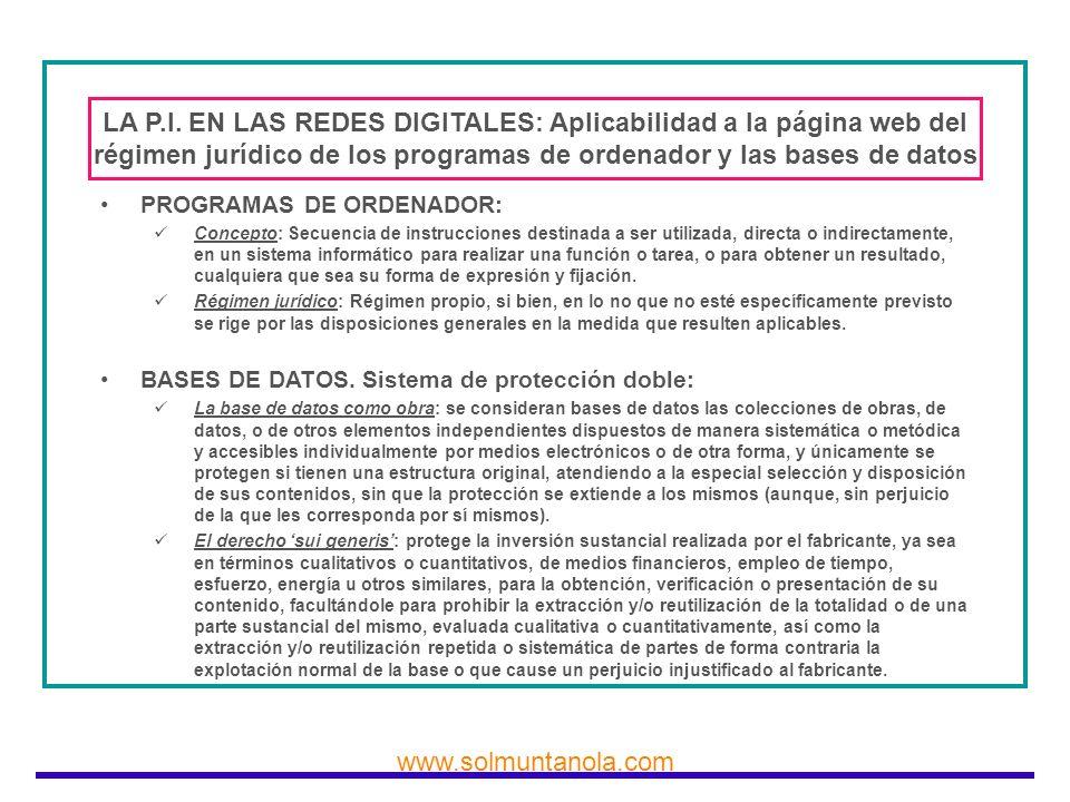www.solmuntanola.com LA P.I. EN LAS REDES DIGITALES: Aplicabilidad a la página web del régimen jurídico de los programas de ordenador y las bases de d