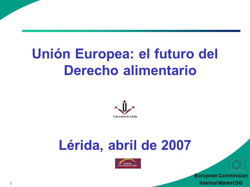 2 European Commission Internal Market DG La seguridad alimentaria en la Unión Europea Luis González Vaqué luis.gonzalez-vaque@ec.europa.eu