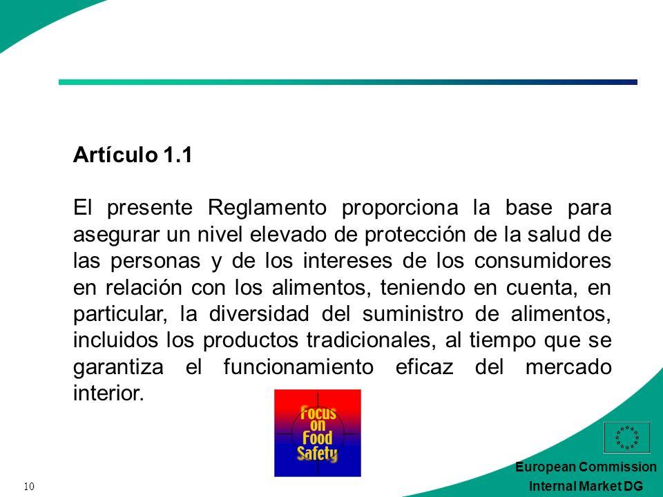 10 European Commission Internal Market DG Artículo 1.1 El presente Reglamento proporciona la base para asegurar un nivel elevado de protección de la s