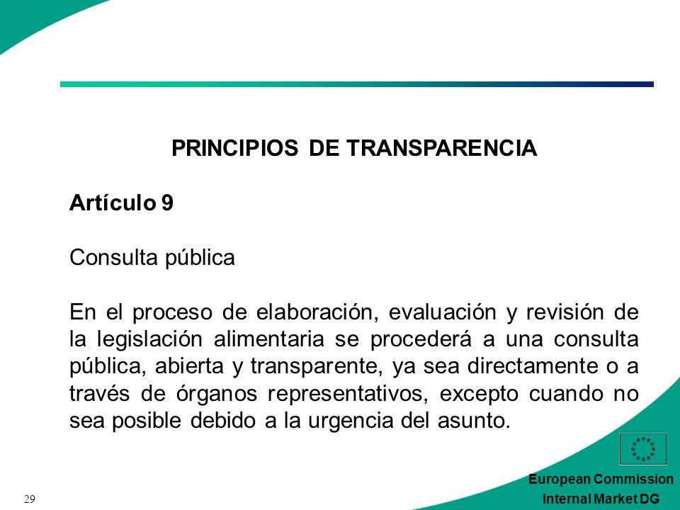 29 European Commission Internal Market DG PRINCIPIOS DE TRANSPARENCIA Artículo 9 Consulta pública En el proceso de elaboración, evaluación y revisión