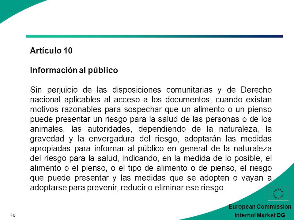 30 European Commission Internal Market DG Artículo 10 Información al público Sin perjuicio de las disposiciones comunitarias y de Derecho nacional apl