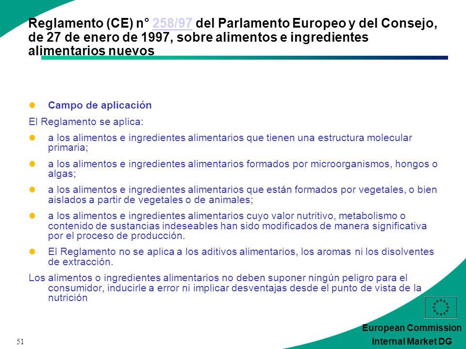 51 European Commission Internal Market DG Reglamento (CE) n° 258/97 del Parlamento Europeo y del Consejo, de 27 de enero de 1997, sobre alimentos e in