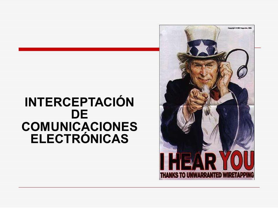 INTERCEPTACIÓN DE COMUNICACIONES ELECTRÓNICAS