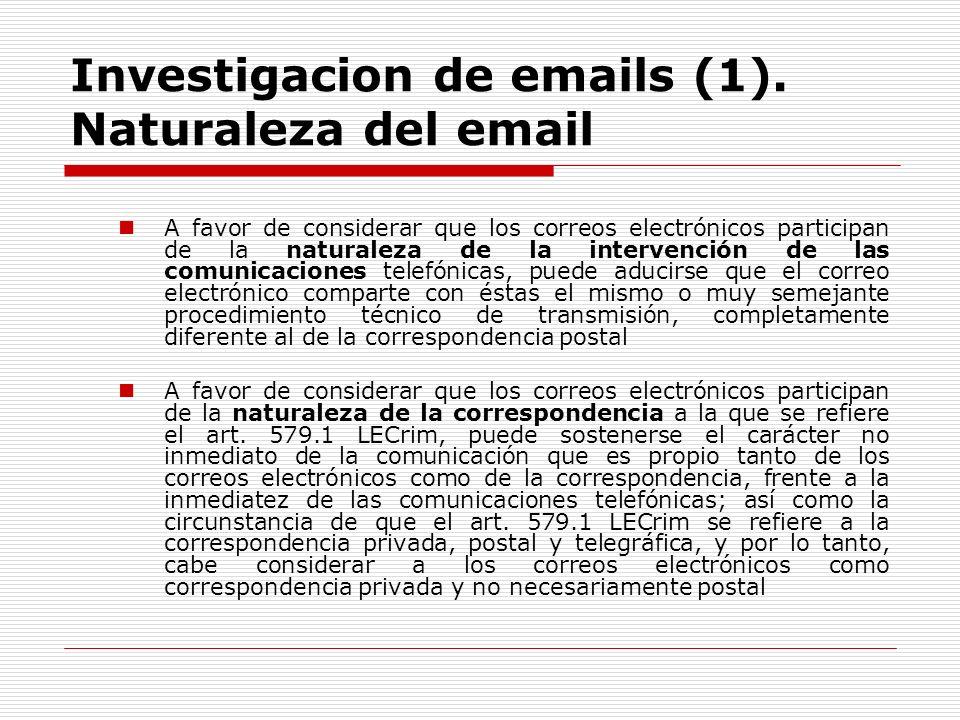 Investigacion de emails (1). Naturaleza del email A favor de considerar que los correos electrónicos participan de la naturaleza de la intervención de
