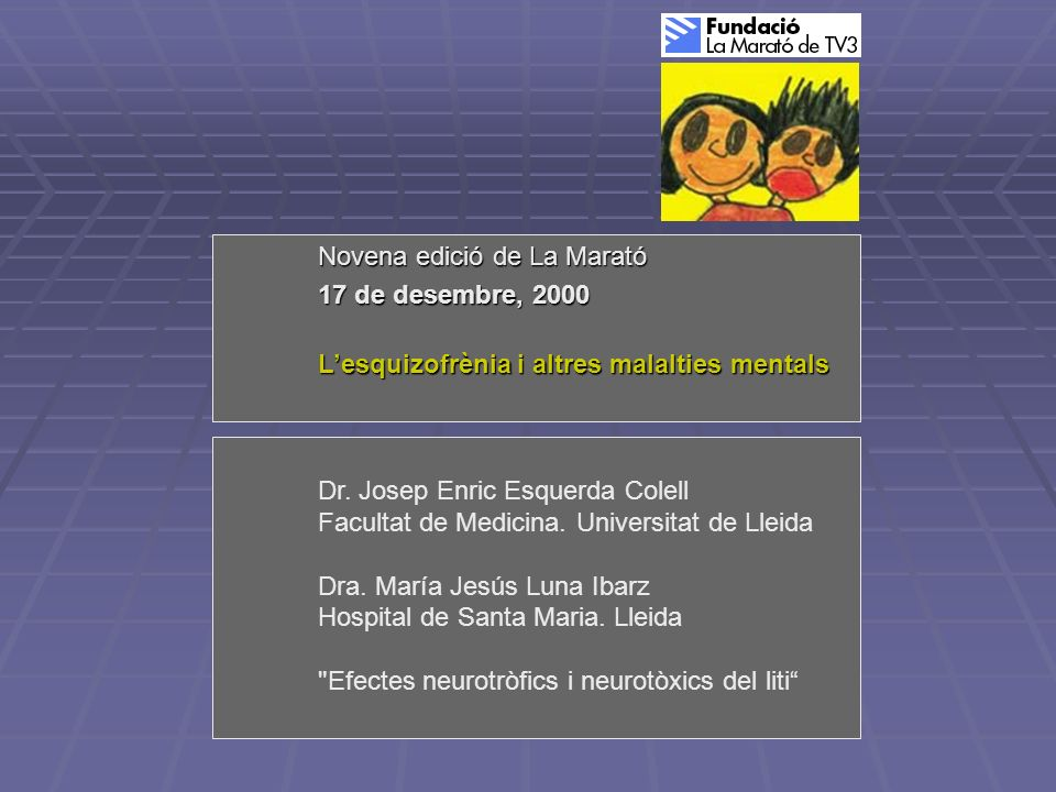 Dr. Josep Enric Esquerda Colell Facultat de Medicina. Universitat de Lleida Dra. María Jesús Luna Ibarz Hospital de Santa Maria. Lleida