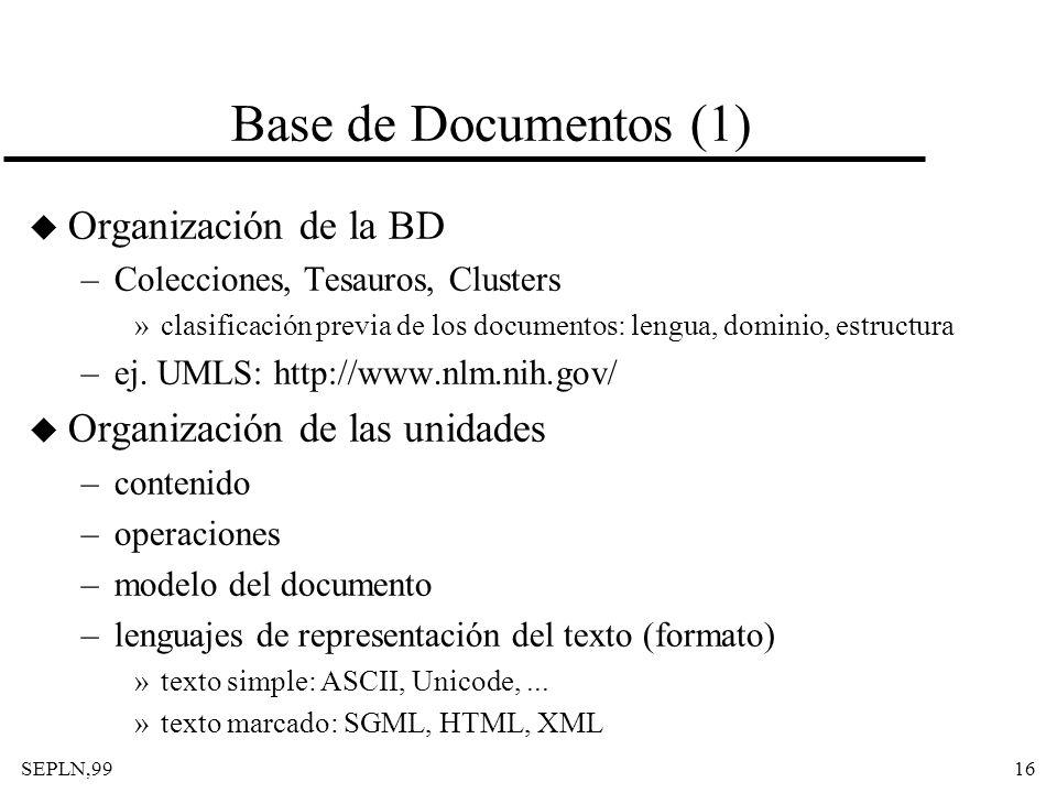 SEPLN,9916 Base de Documentos (1) u Organización de la BD –Colecciones, Tesauros, Clusters »clasificación previa de los documentos: lengua, dominio, e
