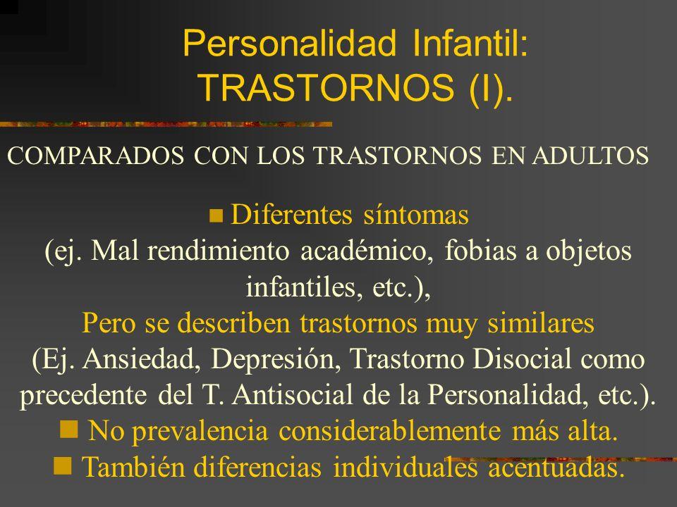 ESTUDIOS LONGITUDINALES (INFANCIA) (II) CONCLUSIONES: Significativa estabilidad durante los 10 primeros años de vida. A mayor edad más estabilidad. En