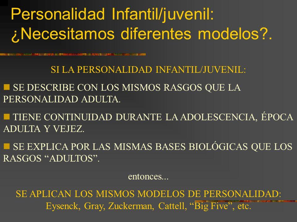 Personalidad infantil: Estadios desarrollo Vs Rasgos Cambios cualitativos durante la infancia. El niño/a se define por el estadio en el que se encuent