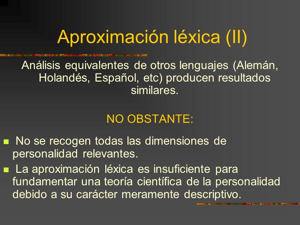 Aproximación léxica (II) Análisis equivalentes de otros lenguajes (Alemán, Holandés, Español, etc) producen resultados similares. NO OBSTANTE: No se r