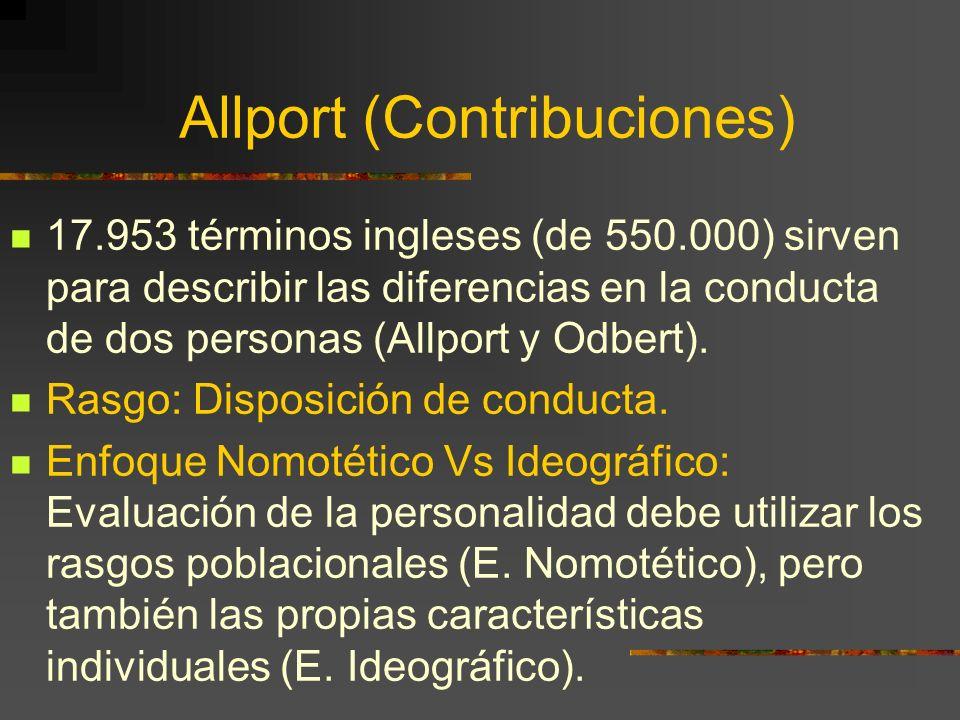 Allport (Contribuciones) 17.953 términos ingleses (de 550.000) sirven para describir las diferencias en la conducta de dos personas (Allport y Odbert)