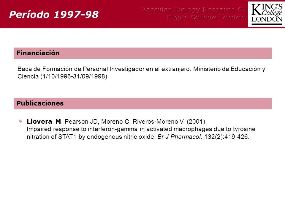 Financiación Beca de Formación de Personal Investigador en el extranjero. Ministerio de Educación y Ciencia (1/10/1996-31/09/1998) Llovera M, Pearson
