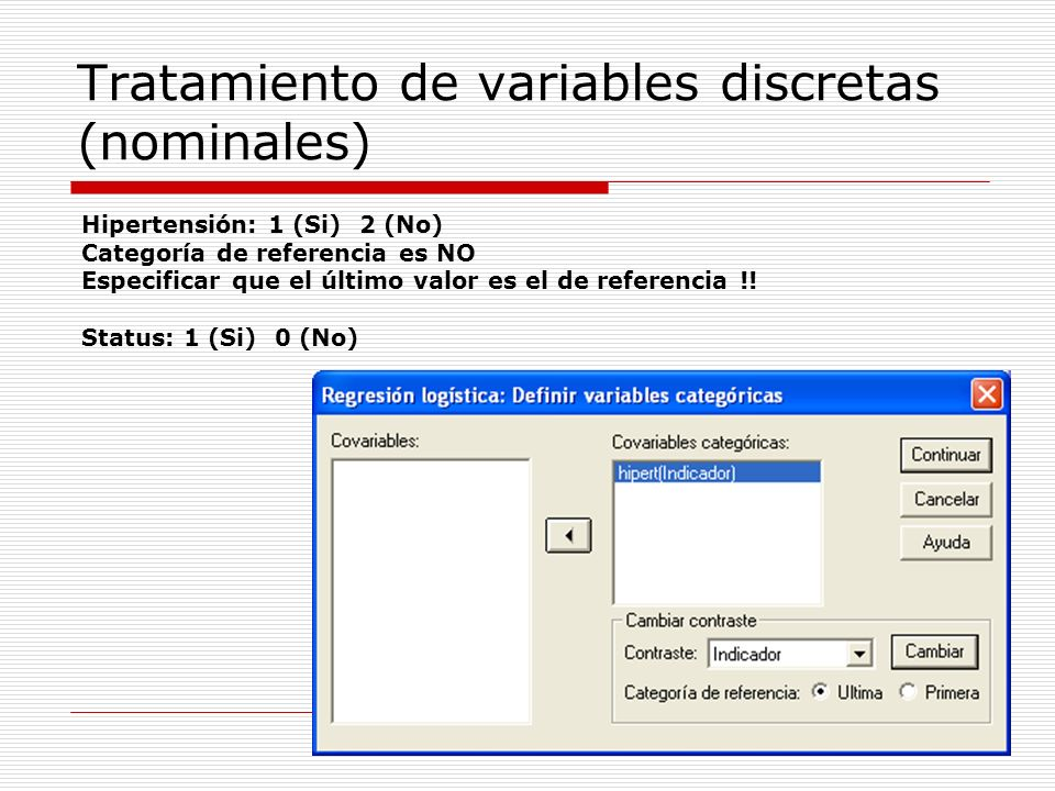 27 Tratamiento de variables discretas (nominales) Hipertensión: 1 (Si) 2 (No) Categoría de referencia es NO Especificar que el último valor es el de r