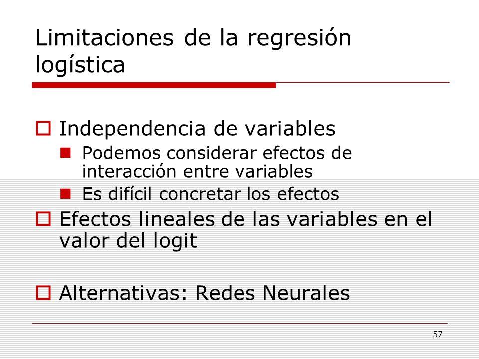 57 Limitaciones de la regresión logística Independencia de variables Podemos considerar efectos de interacción entre variables Es difícil concretar lo
